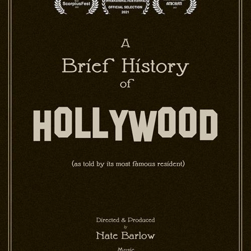 A Brief History of Hollywood (Director ~ Writer ~ Producer)